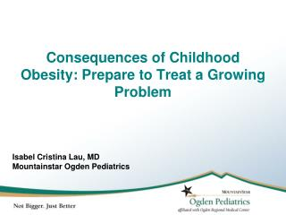 Consequences of Childhood Obesity: Prepare to Treat a Growing Problem