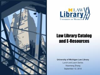 Law Library Catalog  and E-Resources