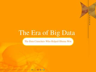 The Era of Big Data