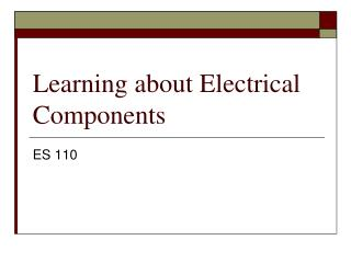 Learning about Electrical Components