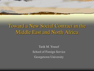 Tarik M. Yousef School of Foreign Service Georgetown University
