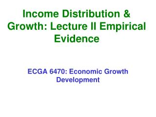 Income Distribution & Growth: Lecture II Empirical Evidence