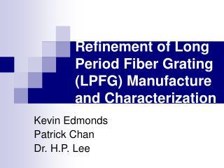 Kevin Edmonds Patrick Chan Dr. H.P. Lee