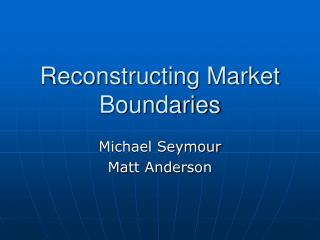 Reconstructing Market Boundaries