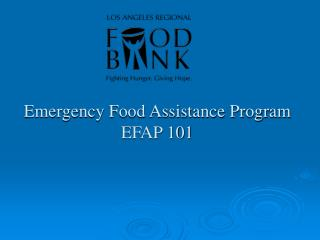 Emergency Food Assistance Program EFAP 101