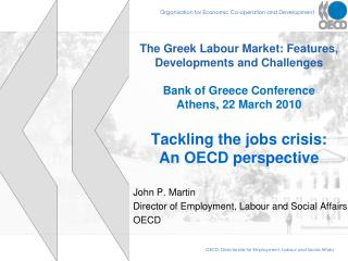 John P. Martin  Director of Employment, Labour and Social Affairs OECD
