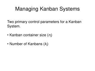 Managing Kanban Systems