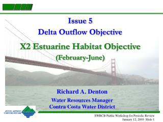 Issue 5 Delta Outflow Objective X2 Estuarine Habitat Objective (February-June)