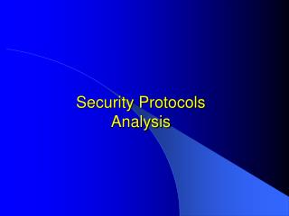 Security Protocols Analysis
