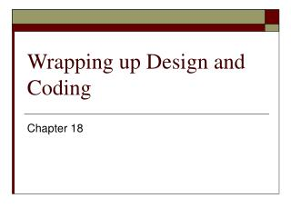 Wrapping up Design and Coding