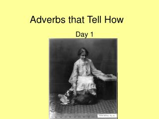 Adverbs that Tell How