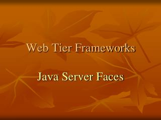 Web Tier Frameworks