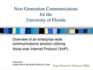 Next Generation Communications  for the  University of Florida