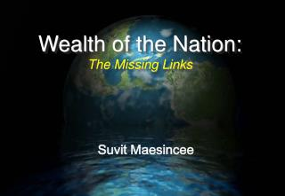 Wealth of the Nation: The Missing Links