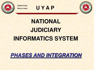 NAT I ONAL  JUD I C I A RY  INFORMATICS SYSTEM PHASES AND INTEGRATION