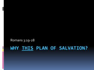 WHY  THIS  PLAN OF SALVATION?