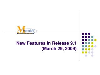 New Features in Release 9.1 (March 29, 2009)