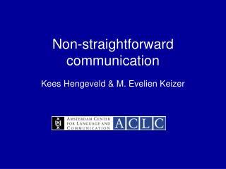 Non-straightforward communication