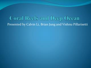 Coral Reefs and Deep Ocean