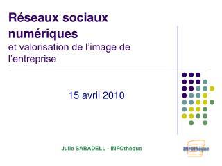 Réseaux sociaux numériques et valorisation de l'image de l'entreprise