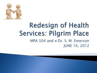 Redesign of Health Services: Pilgrim Place