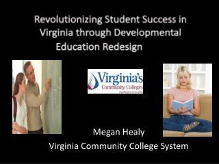 Revolutionizing Student Success in Virginia through Developmental    Education  Redesign