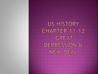 US History  Chapter 11-12   Great Depression &  New Deal