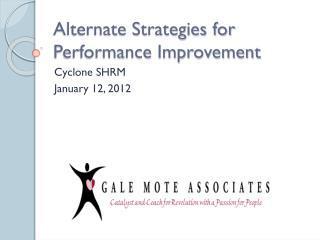 Alternate Strategies for Performance Improvement