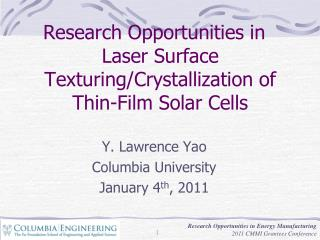 Research Opportunities in    Laser Surface Texturing/Crystallization of Thin-Film Solar Cells