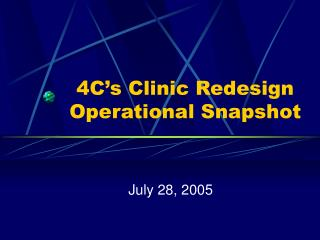 4C's Clinic Redesign Operational Snapshot