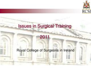 Issues in Surgical Training  2011