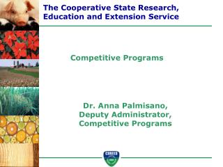 Dr. Anna Palmisano, Deputy Administrator,  Competitive Programs