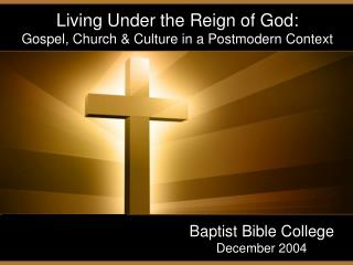 Living Under the Reign of God:         Gospel, Church & Culture in a Postmodern Context