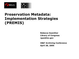 Preservation Metadata: Implementation Strategies (PREMIS)