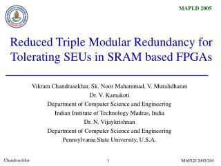 Reduced Triple Modular Redundancy for Tolerating SEUs in SRAM based FPGAs