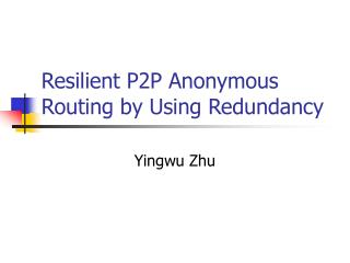 Resilient P2P Anonymous Routing by Using Redundancy