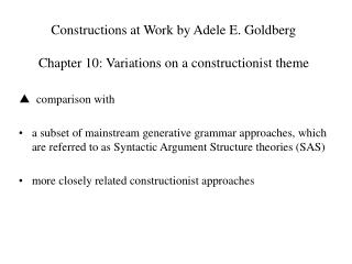 Constructions at Work by Adele E. Goldberg Chapter 10: Variations on a constructionist theme