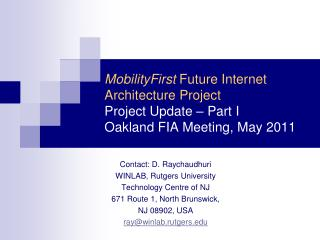 Contact:  D .  Raychaudhuri WINLAB, Rutgers University Technology Centre of NJ