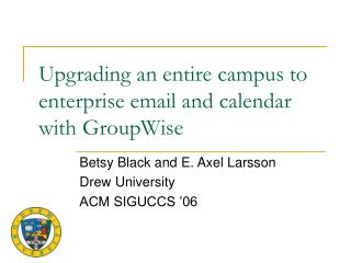Upgrading an entire campus to enterprise email and calendar with GroupWise