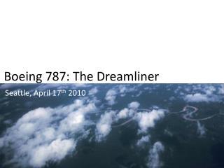 B oeing 787: The  Dreamliner