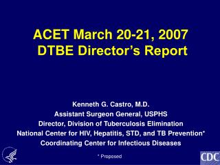 ACET March 20-21, 2007  DTBE Director's Report