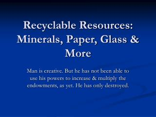 Recyclable Resources: Minerals, Paper, Glass & More