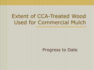 Extent of CCA-Treated Wood Used for Commercial Mulch