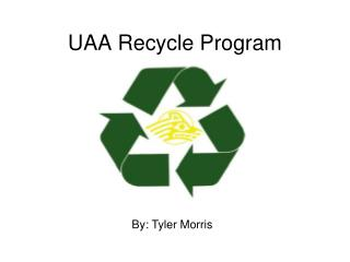 UAA Recycle Program