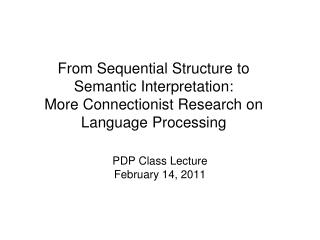 PDP Class Lecture February 14, 2011