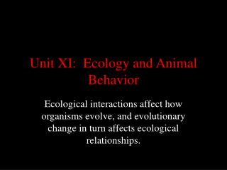 Unit XI:  Ecology and Animal Behavior