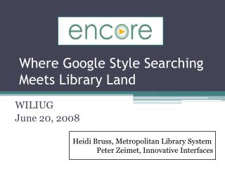 Where Google Style Searching Meets Library Land