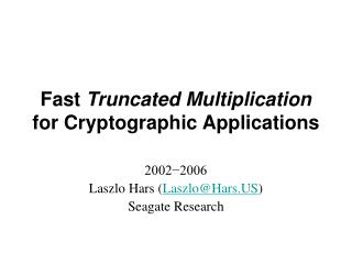 Fast  Truncated Multiplication  for Cryptographic Applications