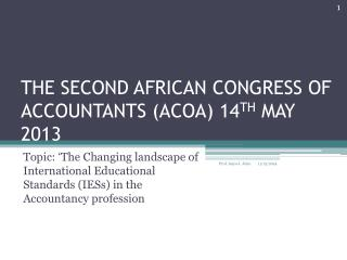 THE SECOND AFRICAN CONGRESS OF ACCOUNTANTS (ACOA) 14 TH  MAY 2013