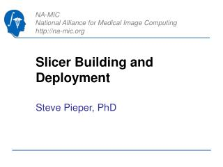 Slicer Building and Deployment
